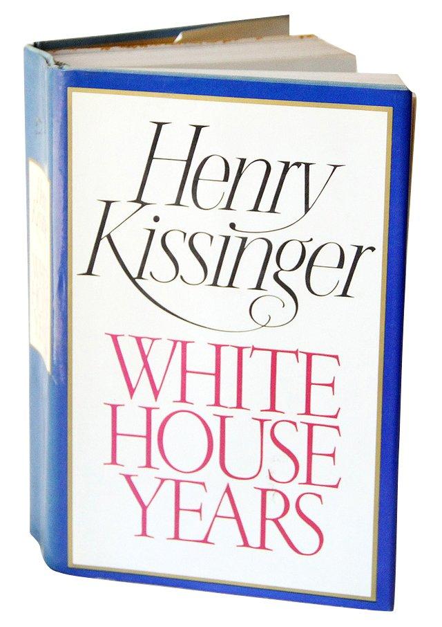 Henry Kissinger: The White House Years