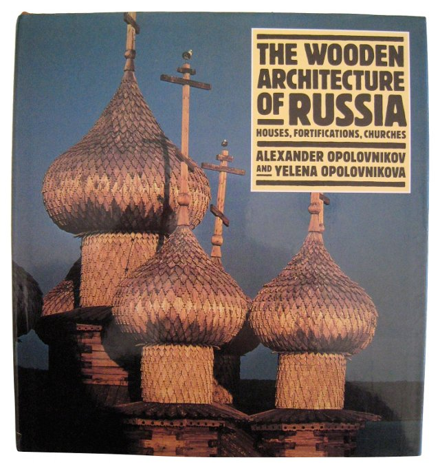 The Wooden Architecture of Russia